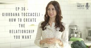 Ep 36 – Giordana Toccaceli – How to Create the Relationship You Want (Dating)